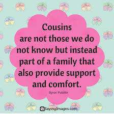 Cousins Quotes Sayings